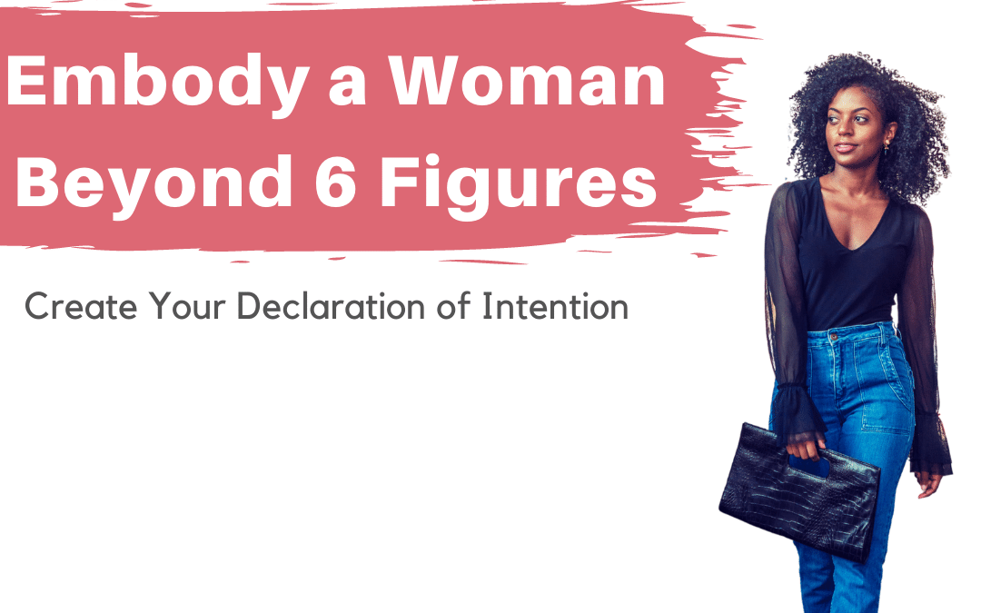 Ep 1: Embody a Woman Beyond 6 Figures – Craft Your Declaration of Intention