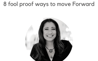#46: 8 Fool Proof Ways To Move Forward During Uncertain Times