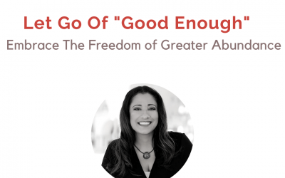 #5: Letting Go of Good Enough