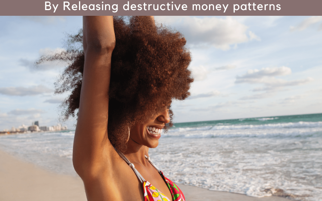 Ep 8: Women & Money. Be confident, Be Wise, Feel Secure By Releasing Destructive Money Patterns